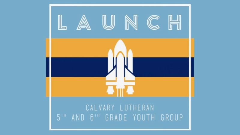 Calvary Launch — 5th & 6th Grade Youth Group