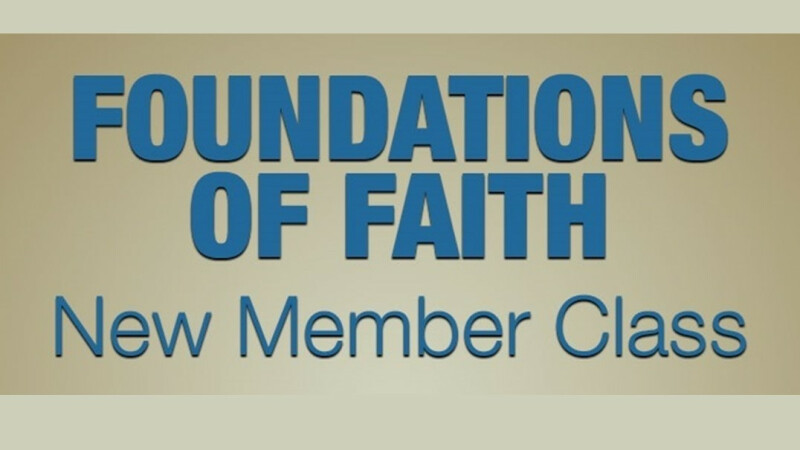 Foundations of Faith — New Members Class