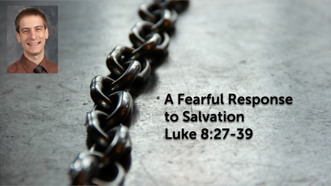 A Fearful Response  to Salvation