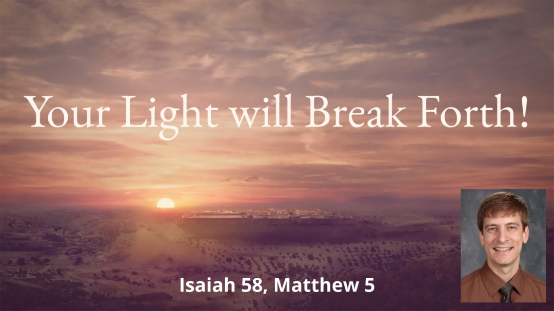Your Light Shall Break Forth!