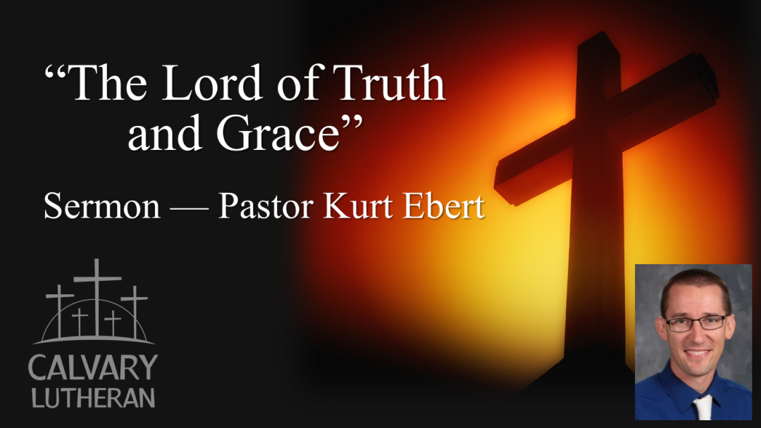 The Lord of Truth and Grace