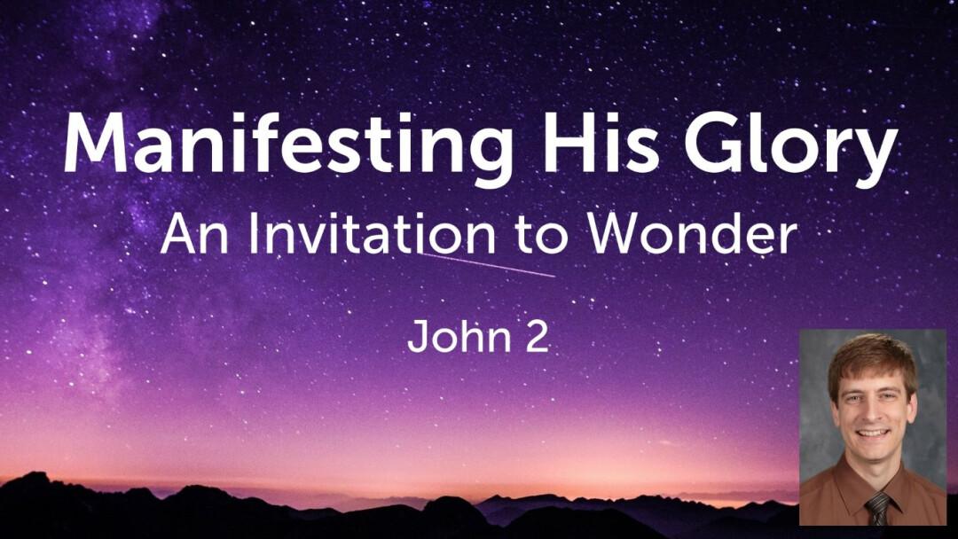 Manifesting His Glory
