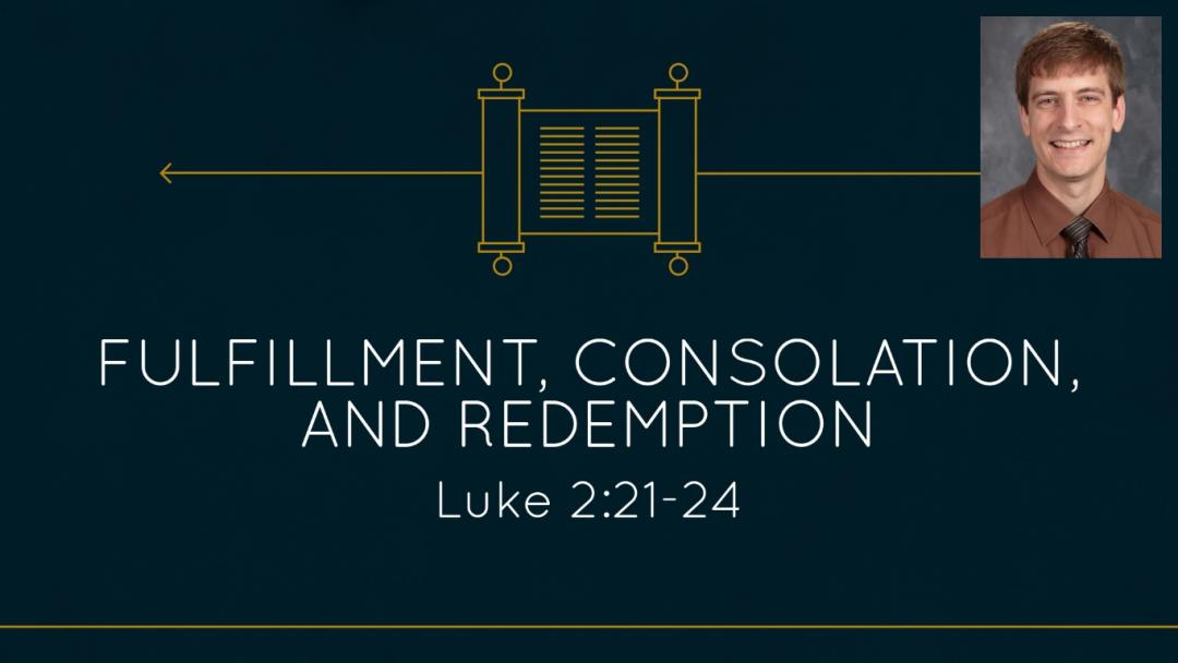 Fulfillment, Consolation, & Redemption