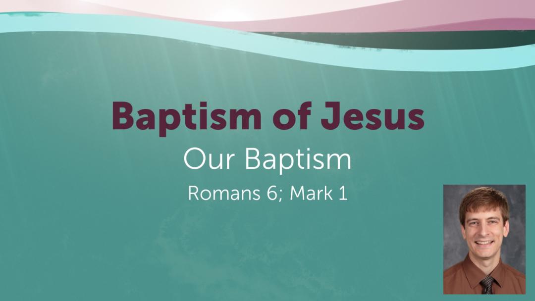 Baptism of Jesus: Our Baptism