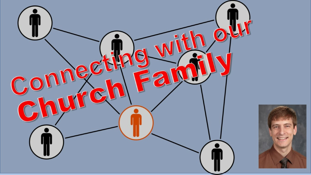 Connecting with our Church Family
