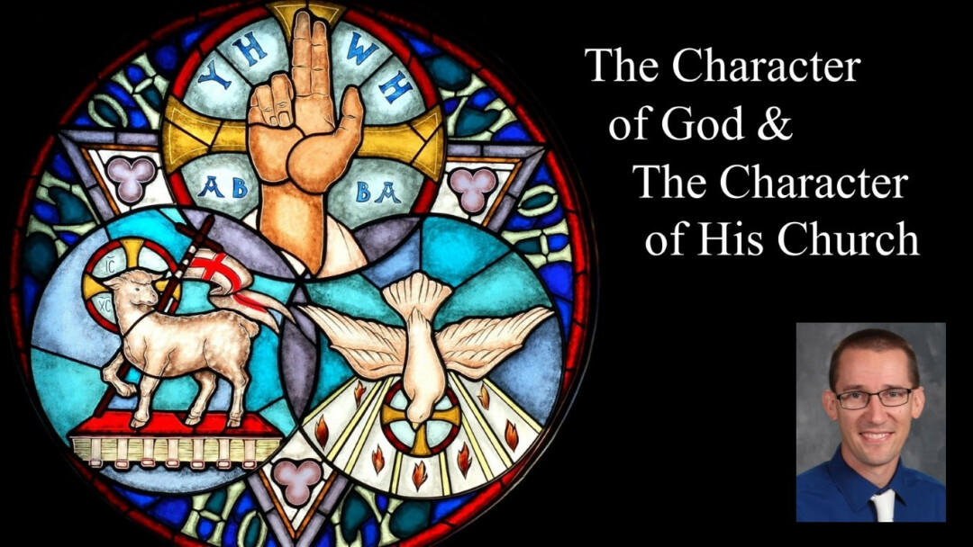 The Character of God & the Character of His Church