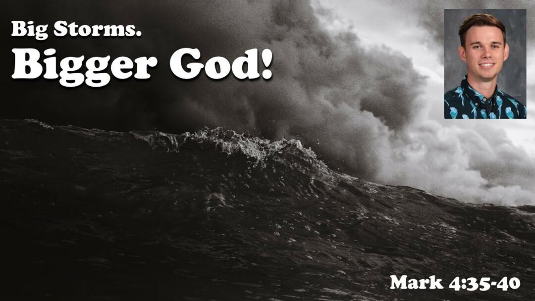 Big Storms. Bigger God!