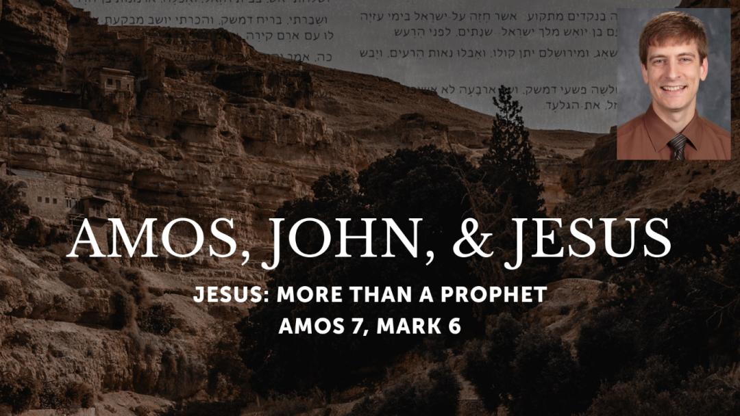 Amos, John, and Jesus