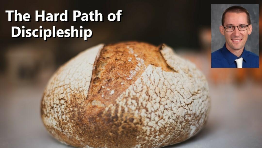 The Hard Path of Discipleship